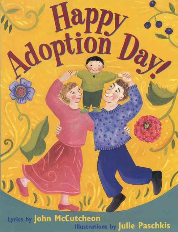 Happy Adoption Day! By McCutcheon, John/ Paschkis, Julie (ILT)